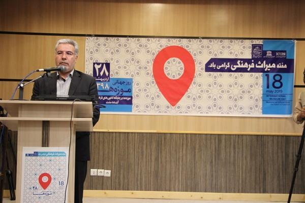 فرماندار تبریز: موزه ها اشاعه گر فرهنگ ملل هستند